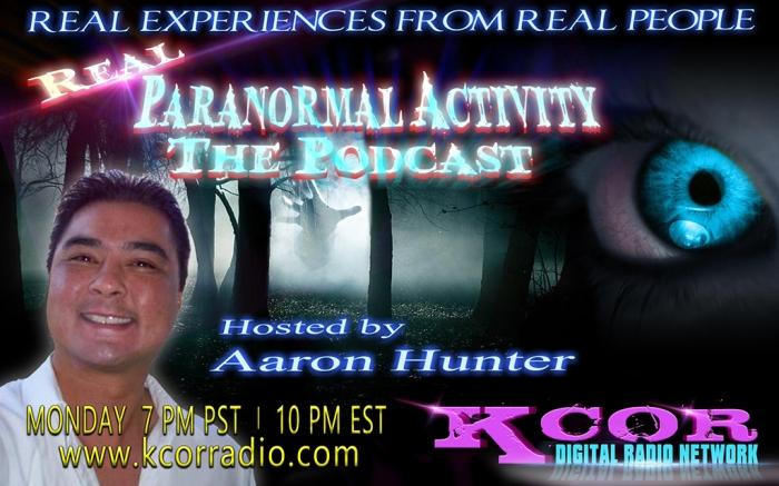 Real-Paranormal-Activity-The-Podcast-Aaron-Hunter-KCOR-Digital-Radio-Network