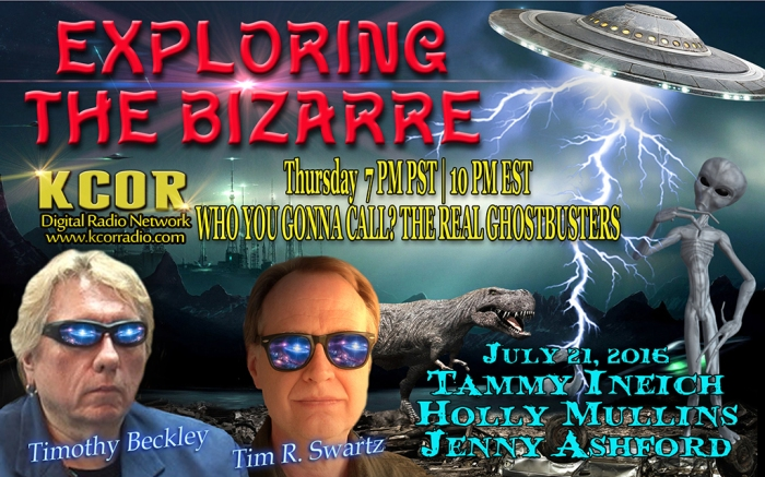 Tammy-Ineich-Holly-Mullins-Jenny-Ashford-The-Real-Women-Ghostbusters-Exploring-The-Bizarre-Timothy-Beckley-Tim-Swart-KCOR-Digital-Radio-Network