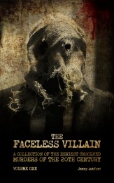Faceless Villain_ A Collection of the Eeriest 20th Century_ Volume One, The - Jenny Ashford